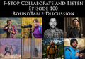 Episode #100 of the F-Stop Collaborate and Listen Podcast
