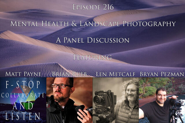 Mental Health and Landscape Photography - A Panel Discussion